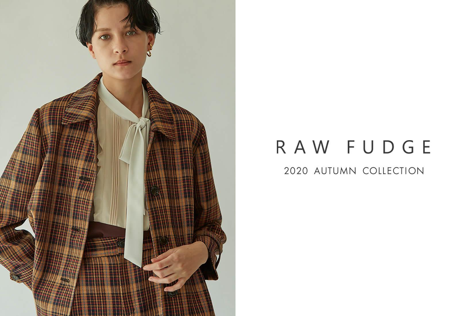 RAWFUDGE「ローファッジ」オフィシャルサイト Autumn Collection