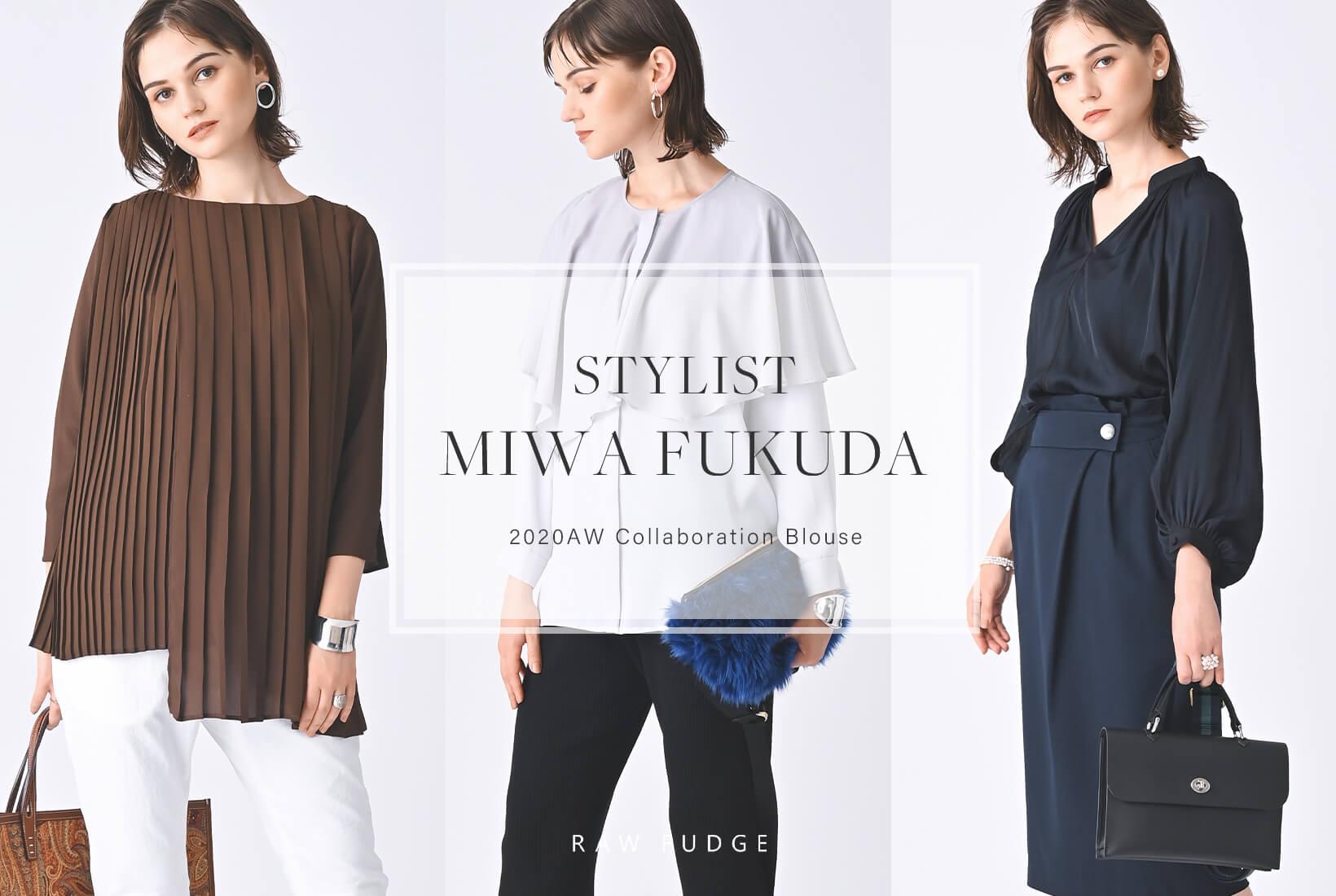 MIWA FUKUDA×RAW FUDGE