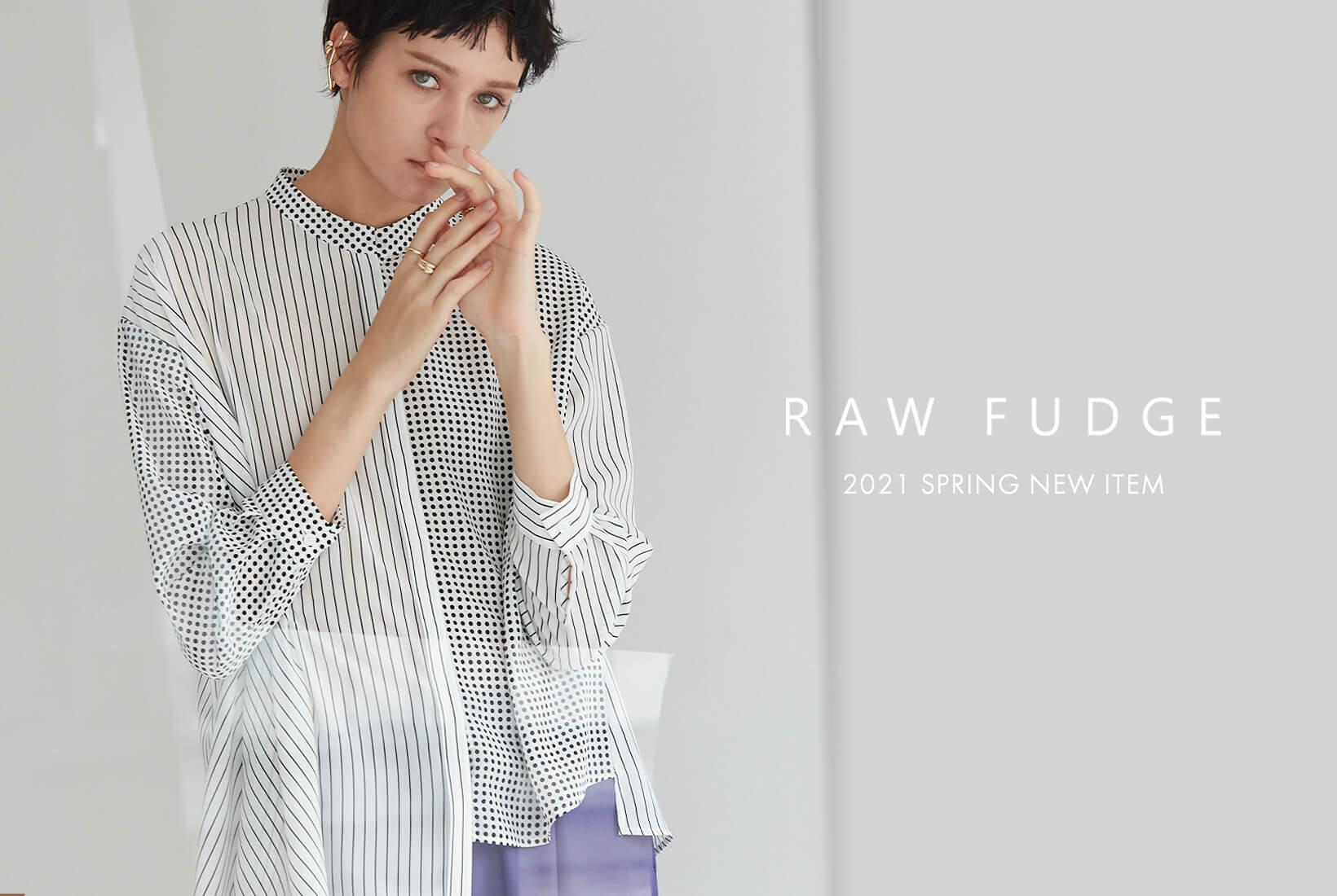 RAWFUDGE「ローファッジ」 2021 Spring Collection