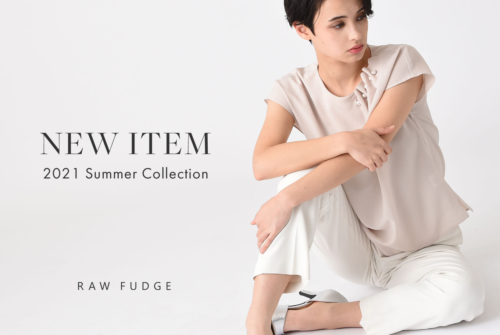 RAWFUDGE「ローファッジ」 2021 Summer Collection